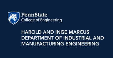 Penn State College of Engineering Harold & Inge Marcus Department of Industrial and Manufacturing Engineering